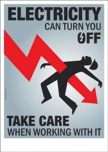 Electricity Can Turn You Off Take Care When Working With